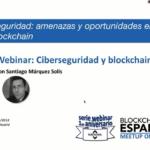 Ciberseguridad y Blockchain con Santiago Marquez Solis